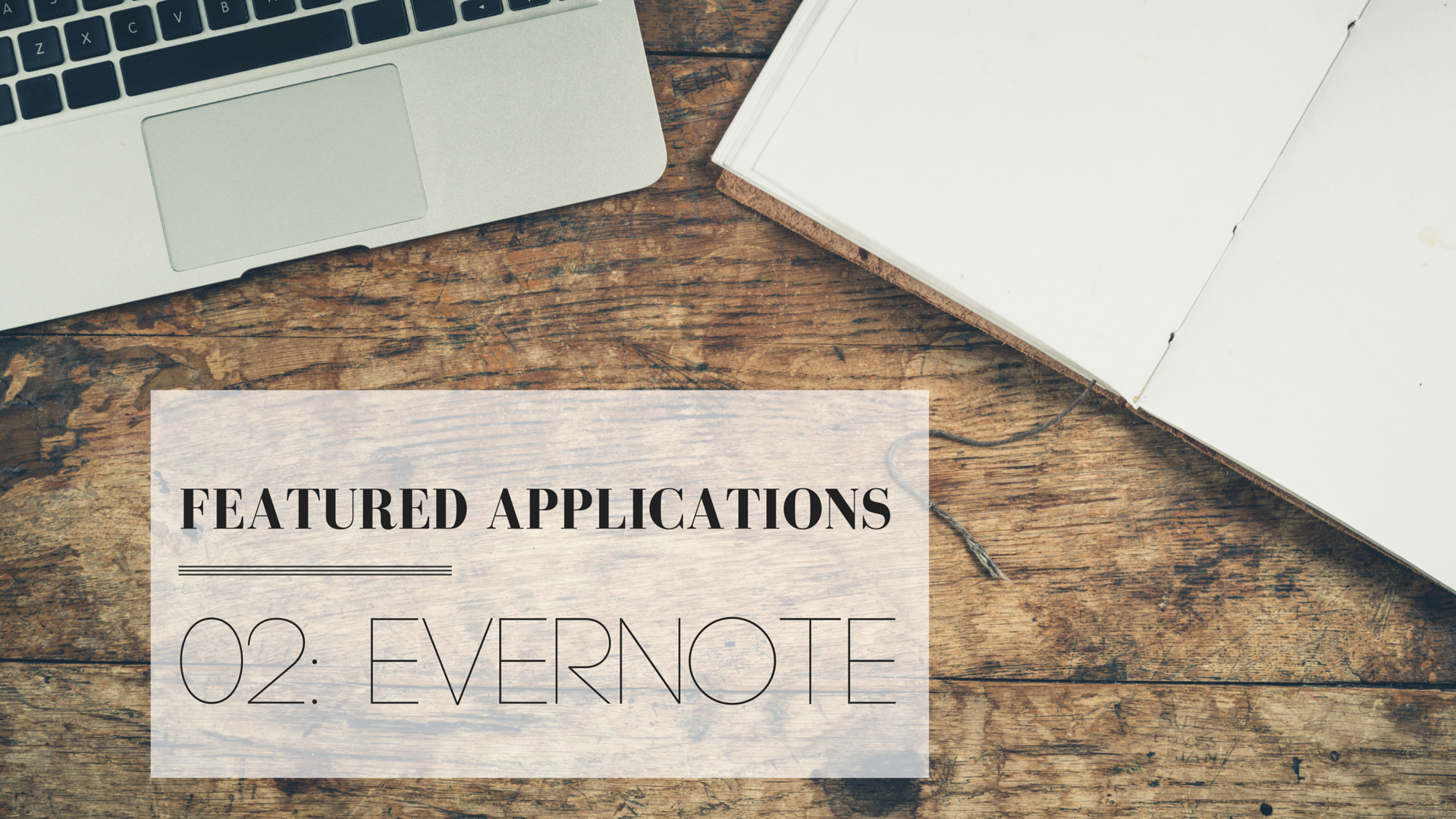Featured Applications | 02: Evernote