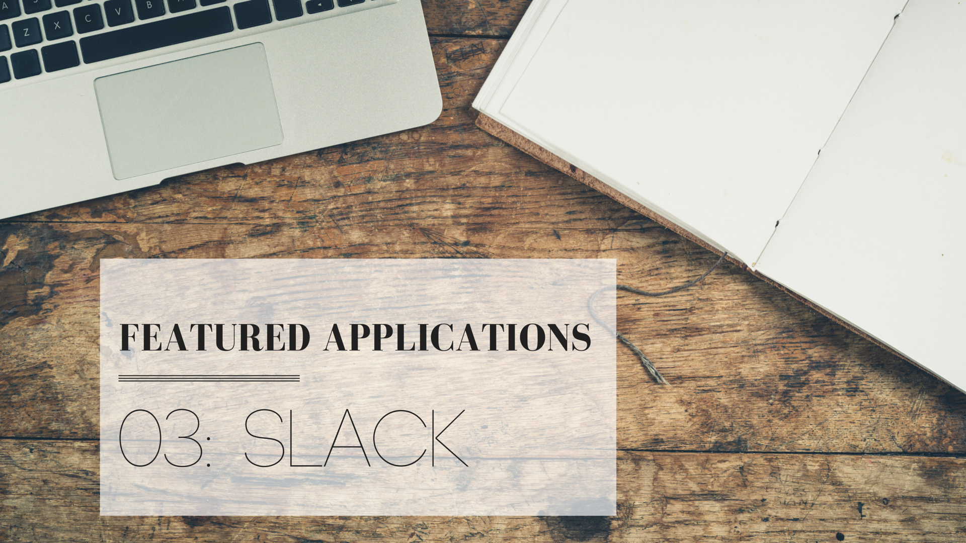 Featured Applications | 03: Slack