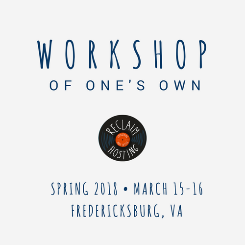 Workshop of One's Own: Spring '18 Dates